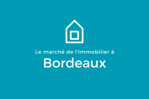 Le-marché-de-limmobilier-Bordeaux