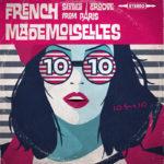 Les « French Mademoiselles », un collectif de charme et mordant